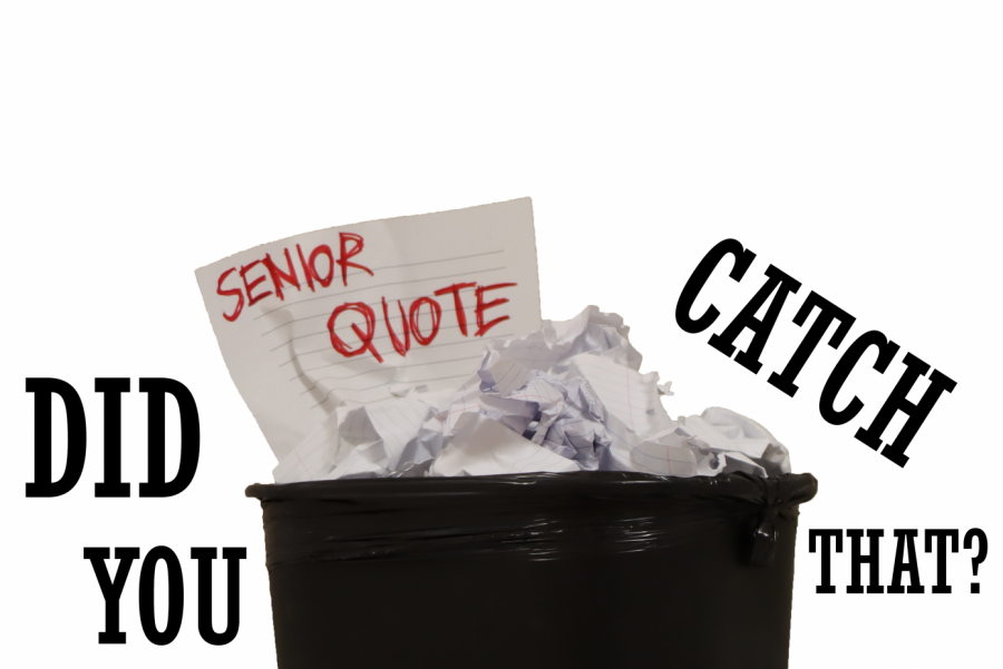Former senior quotes were tossed out due to issues like thinly-veiled drug references, television quotes, and profanity (Photo by Sherry).